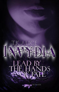 """Invydia - Lead by the Hands of Fate"" von T.K. Alice"